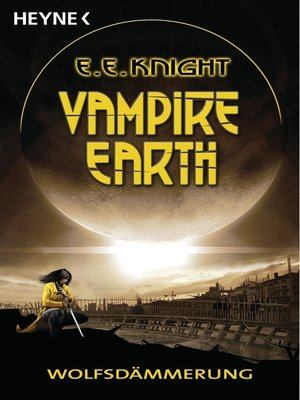 cover image of Vampire Earth--Wolfsdämmerung